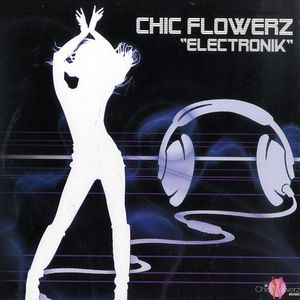 CF 049 - CHIC FLOWERZ Records - CHIC FLOWERS - Elektronik